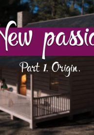 New Passion Part 1 – Origin