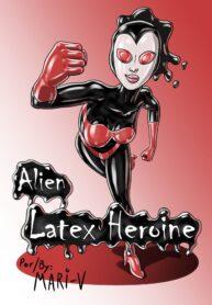 Alien latex heroine